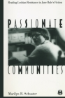 Passionate Communities: Reading Lesbian Resistance in Jane Rule's Fiction (Cutting Edge: Lesbian Life and Literature #17) Cover Image