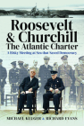 Roosevelt's and Churchill's Atlantic Charter: A Risky Meeting at Sea That Saved Democracy Cover Image