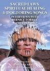 Sacred Laws, Spiritual Healing & Doctoring Songs: Interviews with Bernice Torrez, Kashaya Pomo Cover Image
