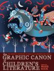 The Graphic Canon of Children's Literature: The World's Greatest Kids' Lit as Comics and Visuals (The Graphic Canon Series) Cover Image