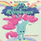 Kevin the Unicorn: It's Not All Rainbows Cover Image