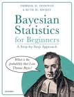 Bayesian Statistics for Beginners: A Step-By-Step Approach Cover Image