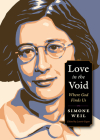 Love in the Void: Where God Finds Us (Plough Spiritual Guides: Backpack Classics) Cover Image