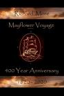 Mayflower Voyage 400 Year Anniversary 1620 - 2020: Richard More Cover Image