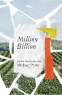 Million Billion: Brief Essays on Snow Days, Spitwads, Bad Sandwiches, Dad Socks, Hairballs, Headbanging Bird Love, and Hope. Cover Image