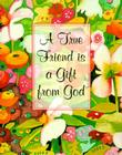 A True Friend is a Gift from God [With 24k Gold-Plated Charm on a Ribbon Bookmark] Cover Image