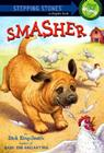 Smasher (Stepping Stone Chapter Books) Cover Image