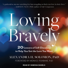 Loving Bravely: 20 Lessons of Self-Discovery to Help You Get the Love You Want Cover Image