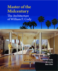 Master of the Midcentury: The Architecture of William F. Cody Cover Image