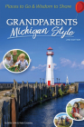 Grandparents Michigan Style: Places to Go & Wisdom to Share (Grandparents with Style) Cover Image