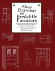 Shop Drawings for Byrdcliffe Furniture: 28 Masterpieces American Arts & Crafts Furniture Cover Image
