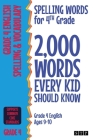 Spelling Words for 4th Grade: 2,000 Words Every Kid Should Know (Grade 4 English Ages 9-10) Cover Image