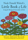 Neale Donald Walsch's Little Book of Life: Living the Message of Conversations with God Cover Image