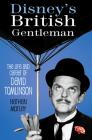 Disney's British Gentleman: The Life and Career of David Tomlinson Cover Image