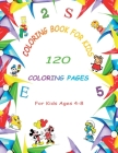 Coloring Book For kids: 120 Coloring Pages For kids Ages 4-8 Cover Image