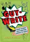 Guy-Write: What Every Guy Writer Needs to Know Cover Image