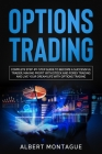 Options Trading: Complete Step-by-Step Guide to Become a Successful Trader, Making Profit with Stock and Forex Trading and Live Your Dr Cover Image