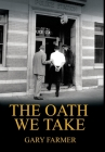 The Oath We Take: Career Stories Of Those Who Served with the Los Angeles Police Department Cover Image