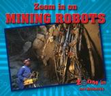 Zoom in on Mining Robots (Zoom in on Robots) Cover Image