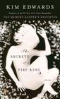 The Secrets of a Fire King: Stories Cover Image