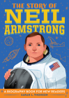 The Story of Neil Armstrong: A Biography Book for New Readers Cover Image