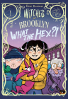 Witches of Brooklyn: What the Hex?! Cover Image