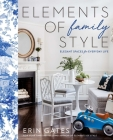 Elements of Family Style: Elegant Spaces for Everyday Life Cover Image