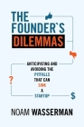 The Founder's Dilemmas: Anticipating and Avoiding the Pitfalls That Can Sink a Startup (Kauffman Foundation Series on Innovation and Entrepreneurship) Cover Image