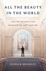 All The Beauty in the World: The Metropolitan Museum of Art and Me Cover Image