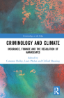 Criminology and Climate: Insurance, Finance and the Regulation of Harmscapes (Criminology at the Edge) Cover Image