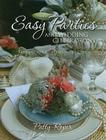 Easy Parties and Wedding Celebrations: Tablescapes, Menus, Recipes Cover Image