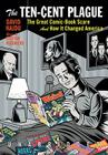 The Ten-Cent Plague: The Great Comic-Book Scare and How It Changed America Cover Image