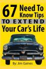 67 Need To Know Tips To Extend Your Car's Life Cover Image
