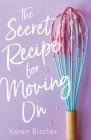 The Secret Recipe for Moving On Cover Image