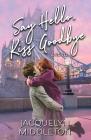 Say Hello, Kiss Goodbye Cover Image
