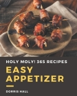 Holy Moly! 365 Easy Appetizer Recipes: I Love Easy Appetizer Cookbook! Cover Image