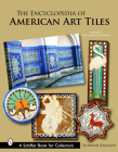 The Encyclopedia of American Art Tiles: Region 6 Southern California (Schiffer Book for Collectors) Cover Image