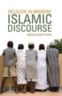 Religion in Modern Islamic Discourse Cover Image