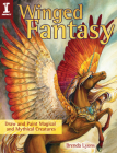 Winged Fantasy: Draw and Paint Magical and Mythical Creatures Cover Image