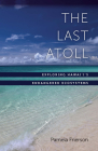The Last Atoll: Exploring Hawai'i's Endangered Ecosystems Cover Image