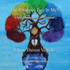 The Rainbow Tree in Me!: A Self-Healing Book for Children Cover Image