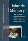 Islands of Memory: The Landscape of the (Non)Memory of the Holocaust in Polish Education Between 1989-2015 Cover Image
