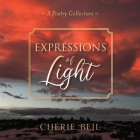 Expressions of Light: A Poetry Collection Cover Image