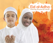 Eid al-Adha (Festivals Around the World) Cover Image