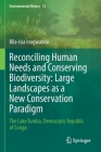 Reconciling Human Needs and Conserving Biodiversity: Large Landscapes as a New Conservation Paradigm: The Lake Tumba, Democratic Republic of Congo (Environmental History #12) Cover Image