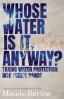 Whose Water Is It, Anyway?: Taking Water Protection Into Public Hands Cover Image