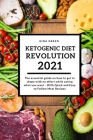 Ketogenic Diet Revolution 2021: The essential guide on how to get in shape with no effort while eating what you want - With Quick and Easy to Follow M Cover Image