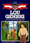 Lou Gehrig: One of Baseball's Greatest (Childhood of Famous Americans) Cover Image