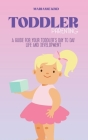 Toddler Parenting: A Guide for Your Toddler's Day to Day Life and Development Cover Image