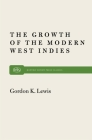 Growth of the Modern West Indies (Monthly Review Press Classic Titles #20) Cover Image